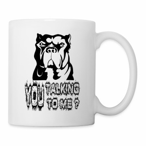 YOU TALKING TO ME ? - Coffee/Tea Mug