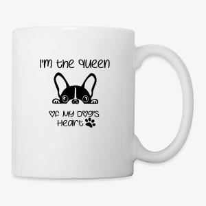 I'm the queen of my dog's heart - Coffee/Tea Mug