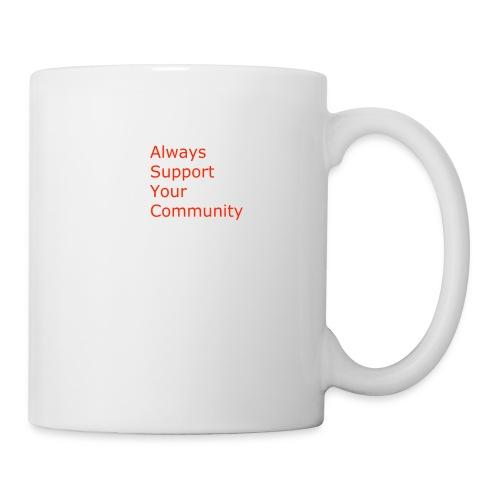 Always Support Your Community - Coffee/Tea Mug
