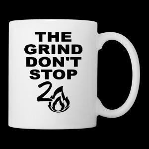 Grind Don't Stop - Coffee/Tea Mug