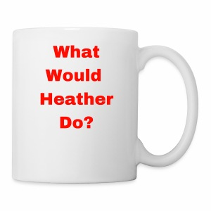 What Would Heather Chandler Do? - Coffee/Tea Mug