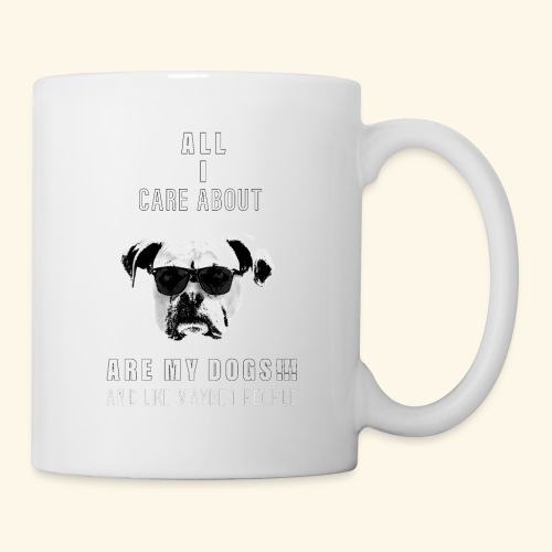 All i care about are my DOGS - Coffee/Tea Mug