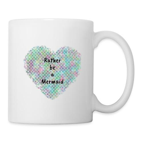Rather be a Mermaid - Coffee/Tea Mug