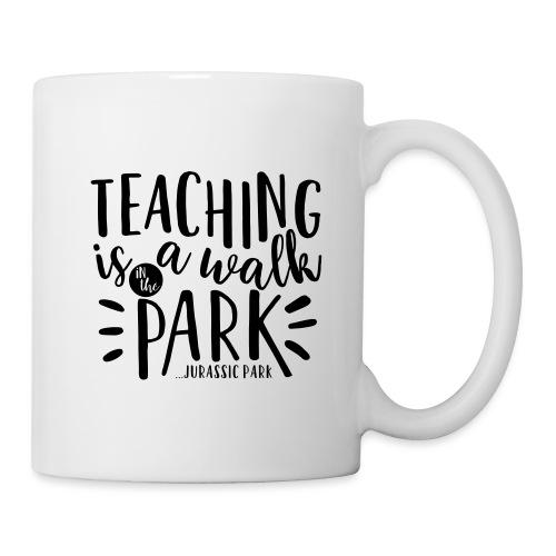 Teaching is a Walk in the Park... Jurassic Park - Coffee/Tea Mug