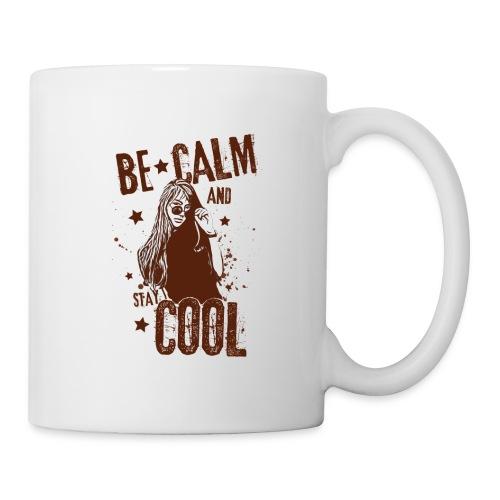 Be Calm And Stay Cool - Coffee/Tea Mug