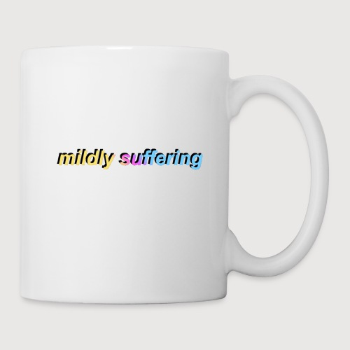 mildly suffering - Coffee/Tea Mug