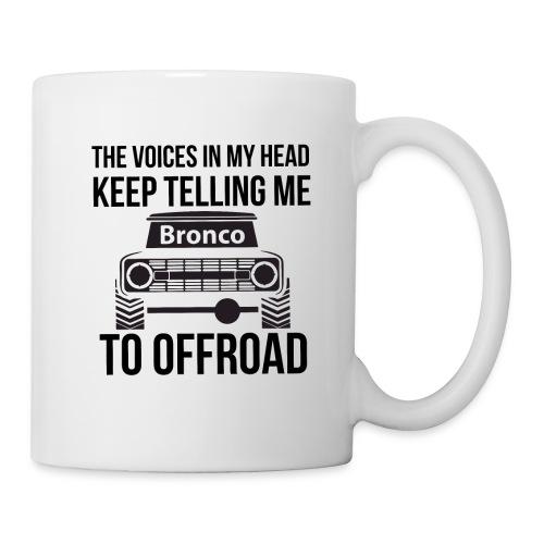 The Voices In My Head Bronco Truck Shirt - Coffee/Tea Mug