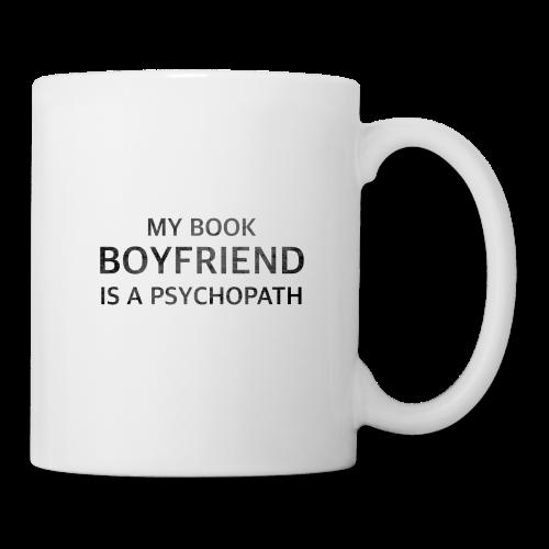 My Book Boyfriend is a Psychopath - Black - Coffee/Tea Mug