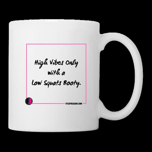 High Vibes Low Squats - Coffee/Tea Mug