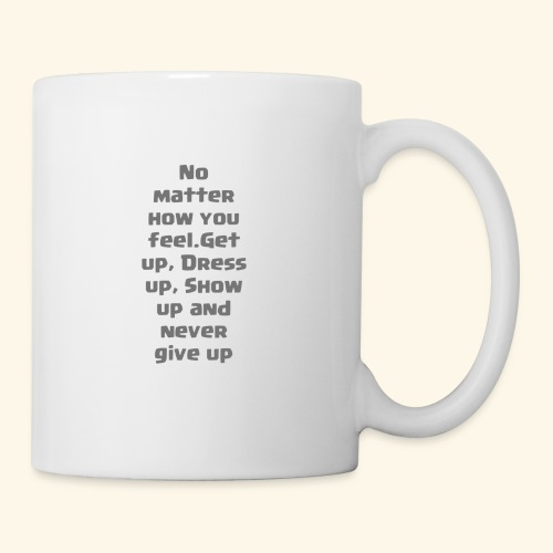 Never give up - Coffee/Tea Mug