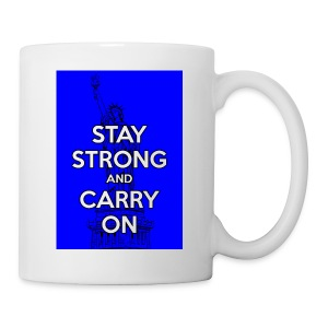 Stay Strong and Carry On - Coffee/Tea Mug