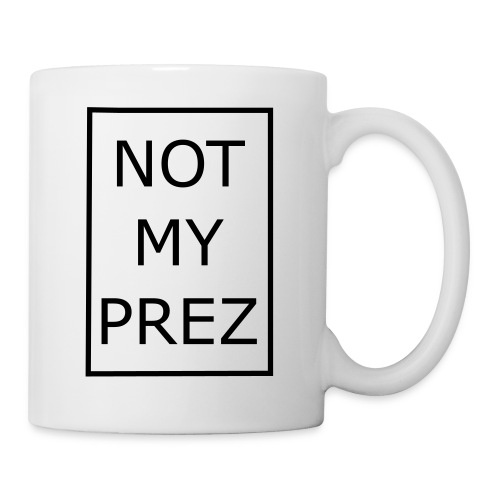 Not My Prez - Coffee/Tea Mug