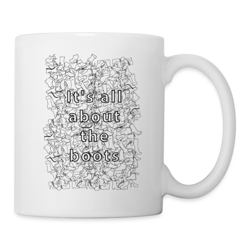 it's all about the boots - Coffee/Tea Mug