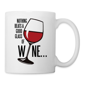 Nothing Beats a Good Glass of Wine - Coffee/Tea Mug