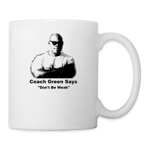 Don't Be Weak - Coffee/Tea Mug
