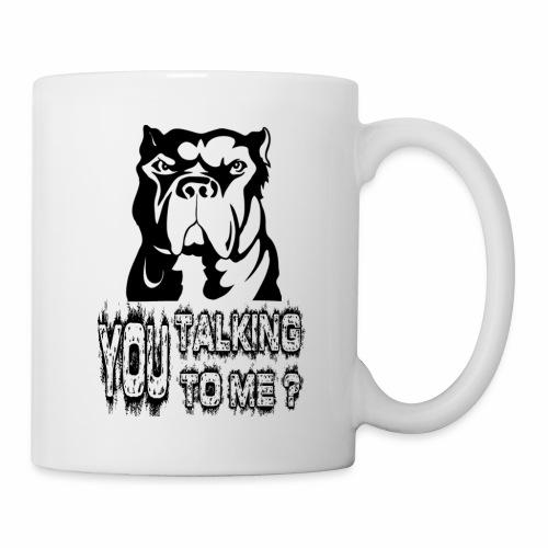 YOU TALKING TO ME ? - Coffee/Tea Mug