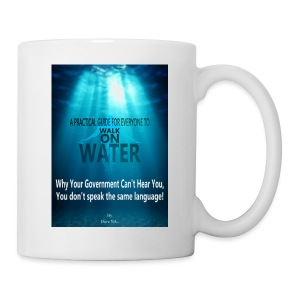 A PRACTICAL GUIDE FOR EVERYONE TO WALK ON WATER CO - Coffee/Tea Mug