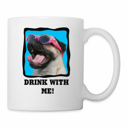Pug - Drink With Me! - Coffee/Tea Mug