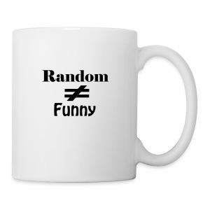 Random Does Not Equal Funny - Coffee/Tea Mug