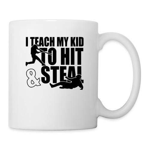 I Teach My Kid to Hit and Steal Baseball - Coffee/Tea Mug