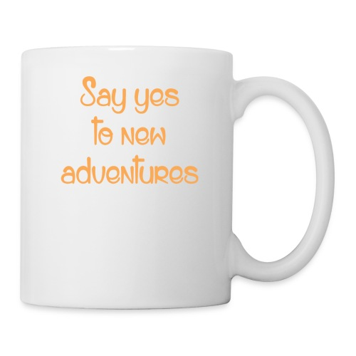 Say yes to new adventures - Coffee/Tea Mug