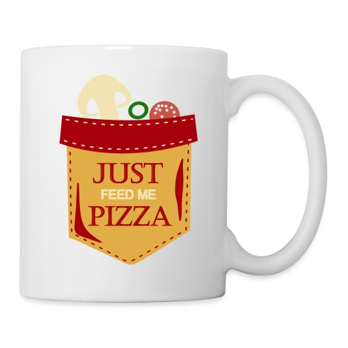 Just feed me pizza - Coffee/Tea Mug