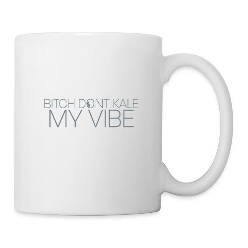 Bitch Dont Kale My Vibe - Coffee/Tea Mug