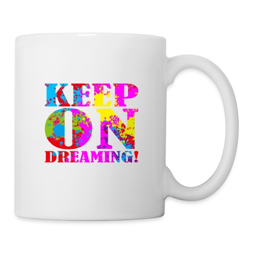 Keep on Dreaming - Coffee/Tea Mug