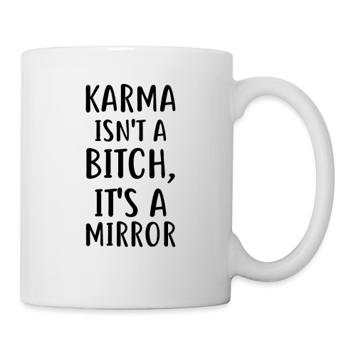 Karma Isn't A Bitch - Coffee/Tea Mug