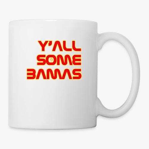 Y'all some Bamas - Coffee/Tea Mug