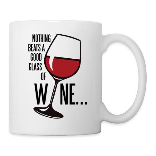 Nothing Beats a Good Glass of Wine - Coffee/Tea Mug