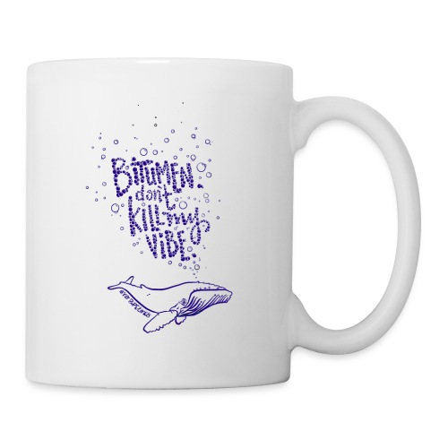 bitumen don't kill my vibe - navy - Coffee/Tea Mug