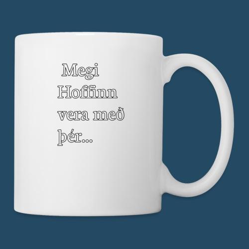 Megi hoffin vera með þér - Coffee/Tea Mug
