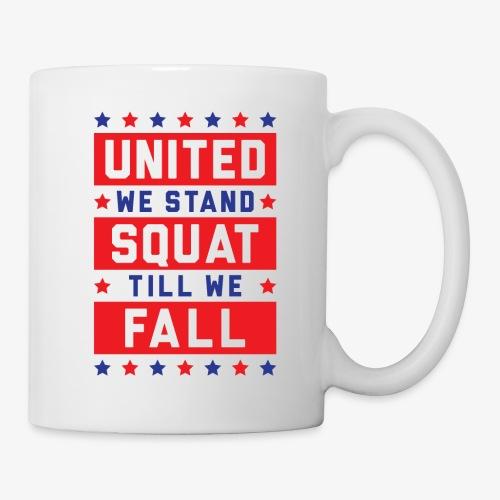 United We Stand, Squat Till We Fall - Coffee/Tea Mug