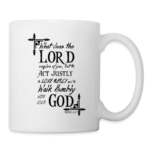 Micah 6:8 - Coffee/Tea Mug