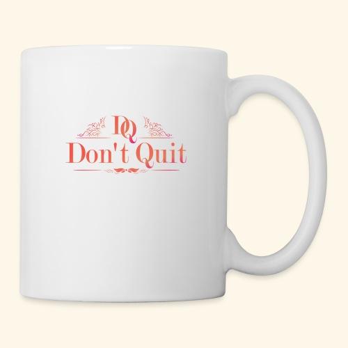 DON'T QUIT #3 - Coffee/Tea Mug
