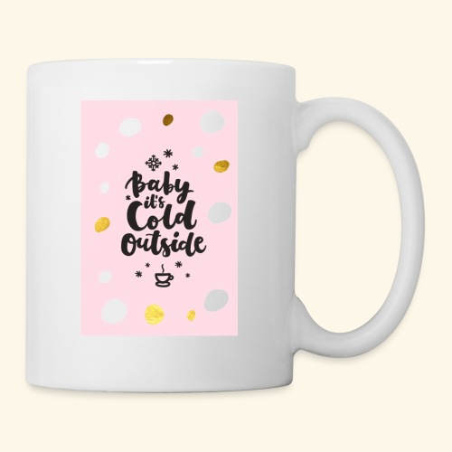 Its cold outside - Coffee/Tea Mug