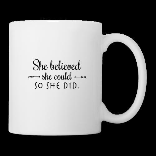 She believed she could - Coffee/Tea Mug
