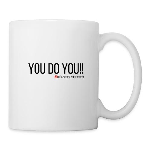You D oYou Black Color Slogan - Coffee/Tea Mug