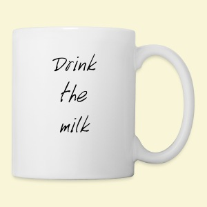 Drink the milk T-shirt - Coffee/Tea Mug