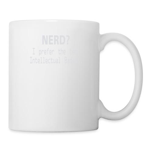 Nerd i prefer the term Intellectual Badass - Coffee/Tea Mug