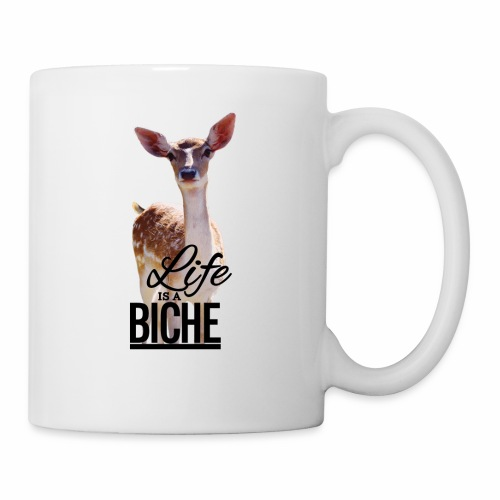 Life is a Biche - Coffee/Tea Mug