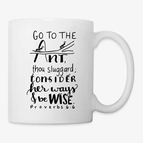 Go to the ant Proverbs 6 6 - Coffee/Tea Mug