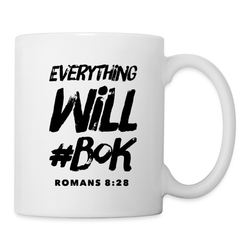 Everything Will #BOK (white) - Coffee/Tea Mug