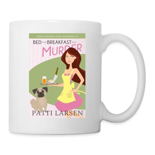 Bed and Breakfast and Murder - Coffee/Tea Mug