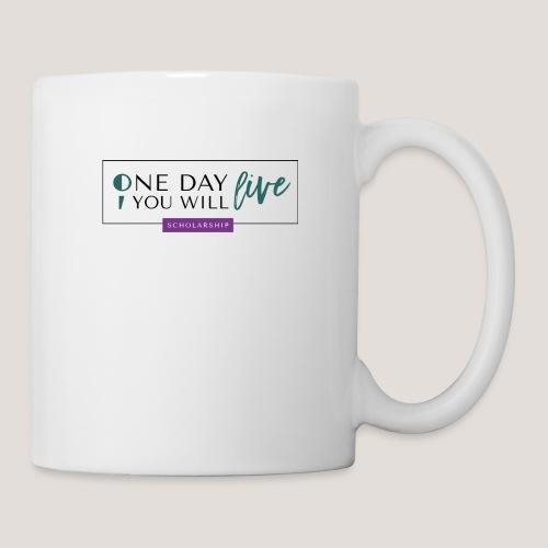 One Day You Will Live - Coffee/Tea Mug