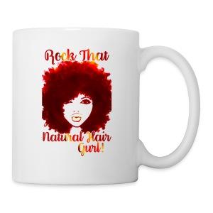 Rock That Natural Hair Gurl ! - Coffee/Tea Mug