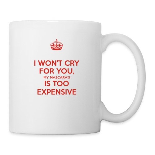 I won't cry for you Mug - Coffee/Tea Mug
