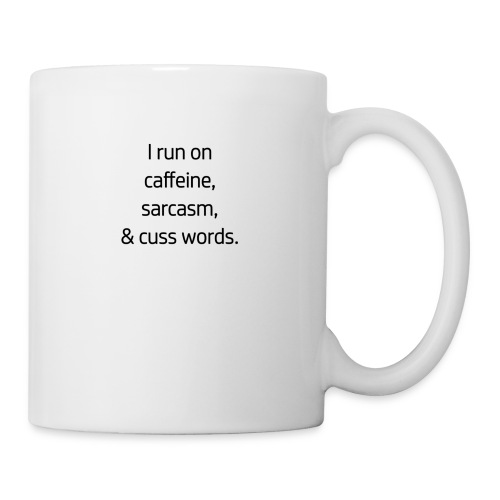 I Run On Caffeine, Sarcasm, & Cuss Words - Coffee/Tea Mug