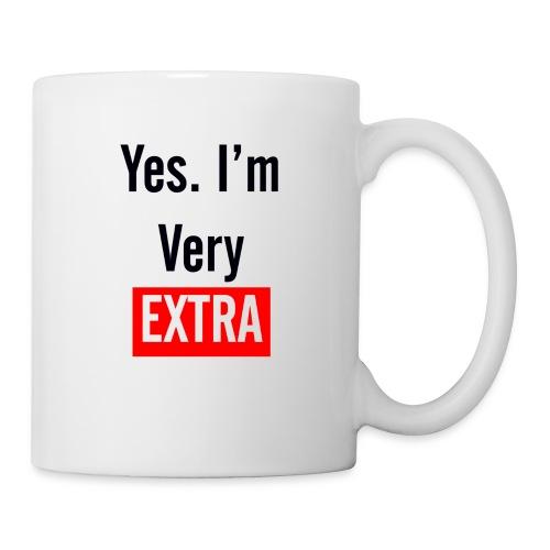 Yes I'm Very Extra - Coffee/Tea Mug